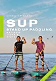 SUP - Stand Up Paddling: Material - Technik - Spots - Christian Barth