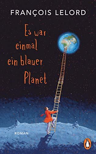 Es war einmal ein blauer Planet: Roman