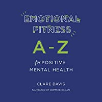 Emotional Fitness: A-z for Positive Mental Health