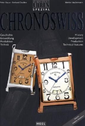 Chronoswiss: Geschichte, Entwicklung, Produktion, Technik