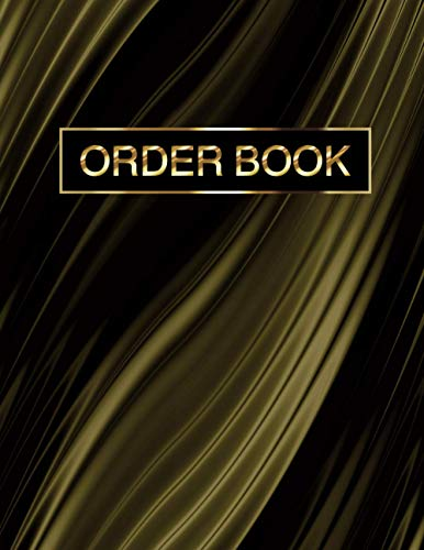 ORDER BOOK: Customer Order Log Book, Sales Order Log Keep Track of Your Customers Purchases, Customer Order Tracker, Purchase Order Organizer, ... Tracking Book, (Large) 8.5