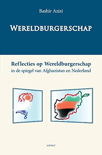 Wereldburgerschap: Reflecties op wereldburgerschap in de spiegel van Afghanistan en Nederland