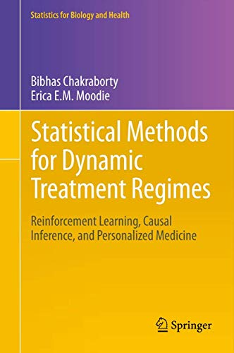 Statistical Methods for Dynamic Treatment Regimes: Reinforcement Learning, Causal Inference, and Personalized Medicine (Statistics for Biology and Health (76))