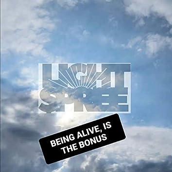 Being Alive Is the Bonus