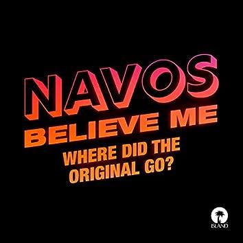 Believe Me (Where Did The Original Go?)