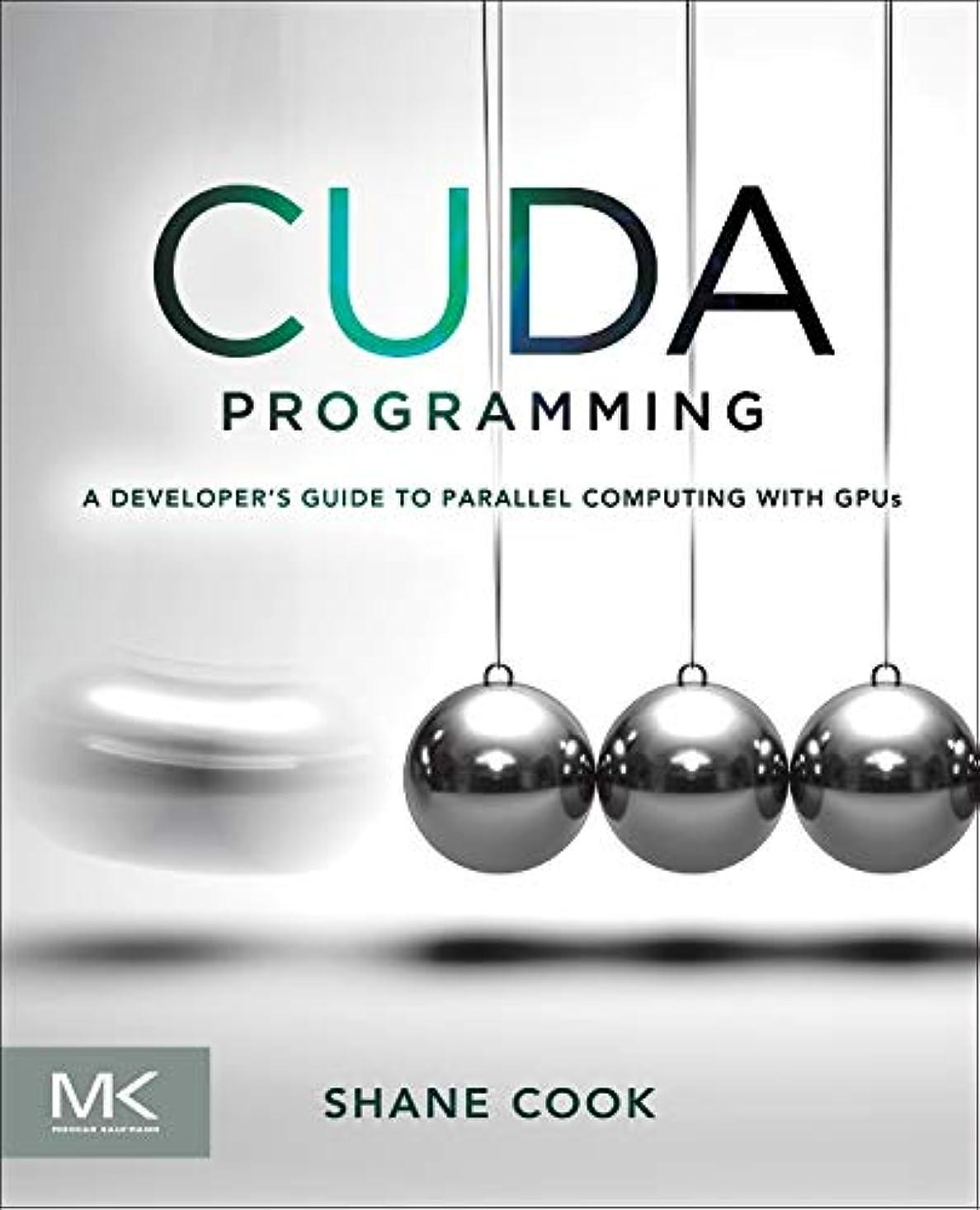 システム寄り添う関税CUDA Programming: A Developer's Guide to Parallel Computing with GPUs (Applications of Gpu Computing)