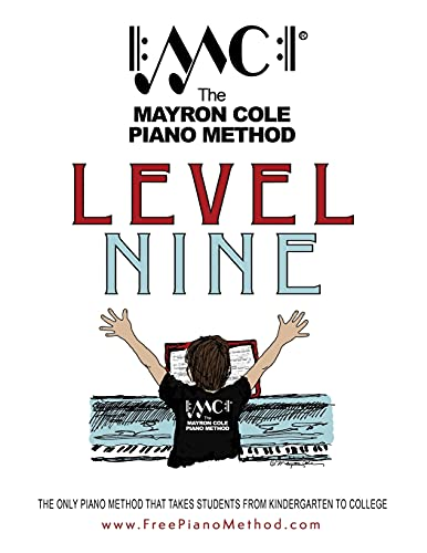 Compare Textbook Prices for Level Nine Textbook: The Mayron Cole Piano Method Volume 9 2018 Edition ISBN 9781984092274 by Cole, Mayron,Cole, Colleen