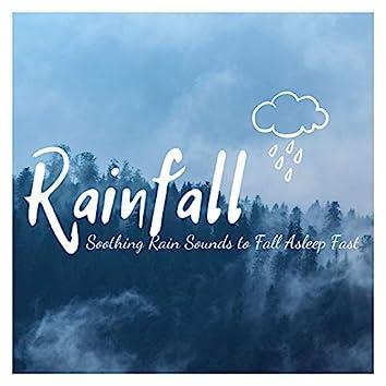 Rainfall: Soothing Rain Sounds to Fall Asleep Fast