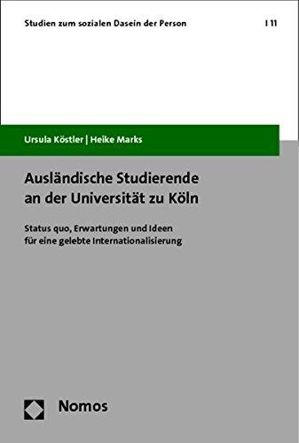 Ausländische Studierende an der Universität zu Köln: Status quo, Erwartungen und Ideen für eine gelebte Internationalisierung