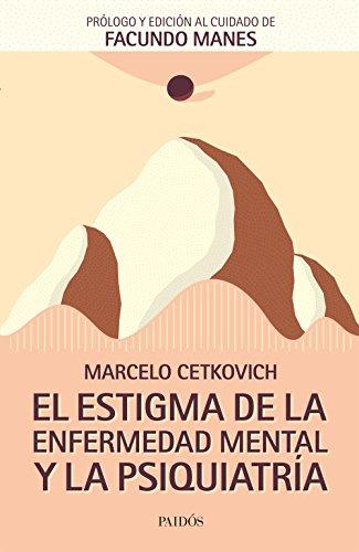 El estigma de la enfermedad mental y la psiquiatría (Fuera de colección) (Spanish Edition)
