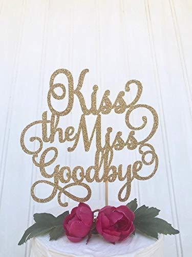 """Kiss The Miss Goodbye Cake Topper, decorazione per torta nuziale, festa di fidanzamento, scritta in lingua inglese """"Miss to Mrs"""" Glitter, she Said yes Topper, Bride to be"""