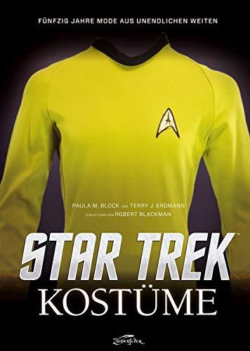 Star Trek Kostüme: Five Decades of Fashion from the Final Frontier: Fünfzig Jahre Mode aus Unendlichen Weiten