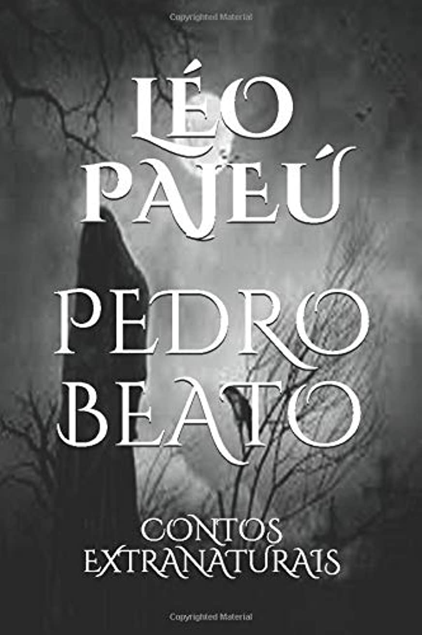 十一気取らないムスタチオPEDRO BEATO: CONTOS EXTRANATURAIS (AS AVENTURAS DE PEDRO BEATO)