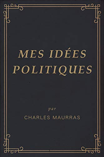 Mes Idees Politiques Ebook Maurras Charles Amazon Fr