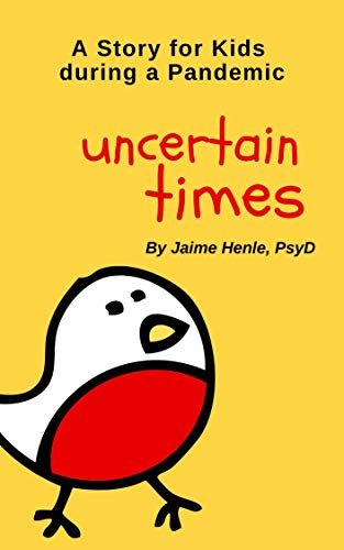 Uncertain Times: A Story for Kids during a Pandemic (English Edition)