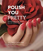 Polish You Pretty: Stunning step-by-step nail art you can create at home
