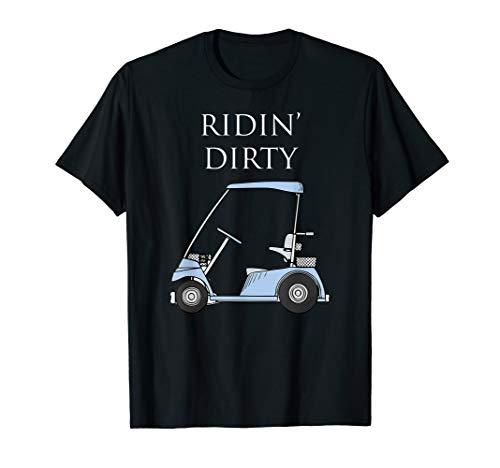 Ridin' (Riding) Dirty Funny Golf Cart T-Shirt