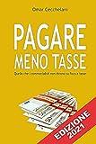 Pagare Meno Tasse: Quello che i commercialisti non dicono su...
