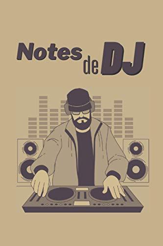 Notes de DJ: Carnet simple ou Journal intime sur le thème du deejaying – parfait pour les amateurs de bonne musique