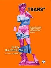 Trans*. Una guía rápida y peculiar de la variabilidad de género (COLECCION G) (Spanish Edition)