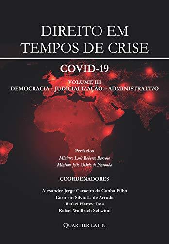 Direito Em Tempos De Crise – Covid 19 - Volume 3