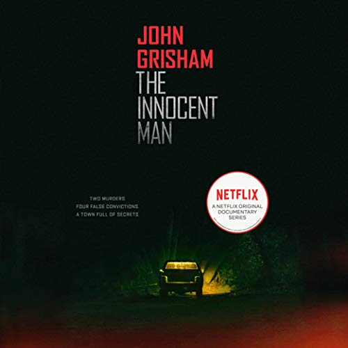 The Innocent Man     Murder and Injustice in a Small Town              By:                                                                                                                                 John Grisham                               Narrated by:                                                                                                                                 Craig Wasson                      Length: 12 hrs and 28 mins     2,284 ratings     Overall 4.2