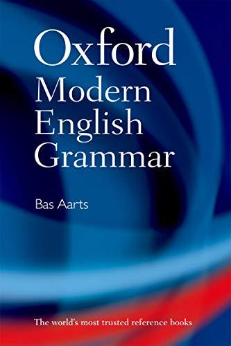 Oxford Modern English Grammar (English Edition)