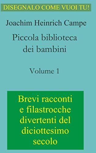 Piccola biblioteca dei bambini: Volume 1 (Brevi racconti e filastrocche divertenti, Band 1)