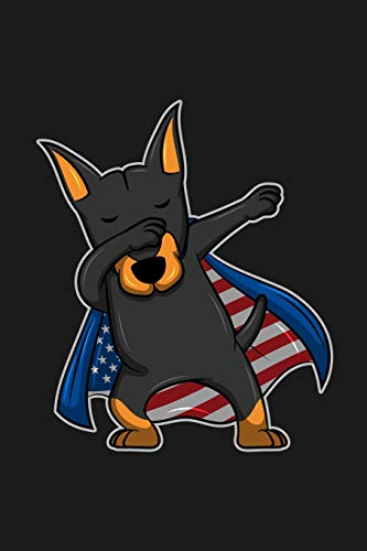 Notebook: 109 College Ruled Lined pages 6 x 9 inch. Doberman Pinscher with sunglasses in colors of the american flag, for Dobie lovers. Great gift for ... & dabbing enthusiasts on national holidays.