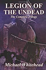 LEGION OF THE UNDEAD - THE COMPLETE TRILOGY: Books one to three Paperback