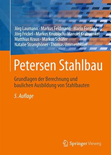 Petersen Stahlbau: Grundlagen der Berechnung und baulichen Ausbildung von Stahlbauten