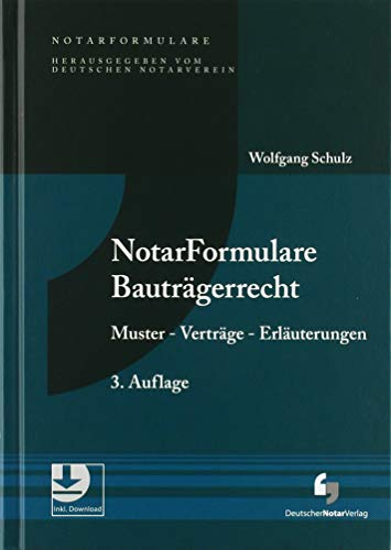 NotarFormulare Bauträgerrecht: Muster - Verträge - Erläuterungen, Buch inkl. Musterdownload