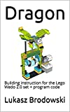 Dragon: Building instruction for the Lego Wedo 2.0 set + program code (English Edition)