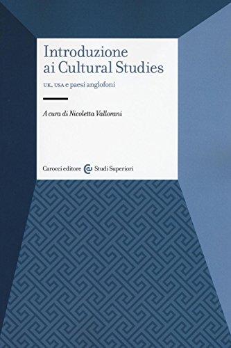 Introduzione ai cultural studies. UK, USA e paesi anglofoni