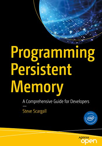 Programming Persistent Memory: A Comprehensive Guide for Developers (English Edition)
