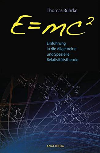 E=mc2 - Einführung in die allgemeine und spezielle Relativitätstheorie