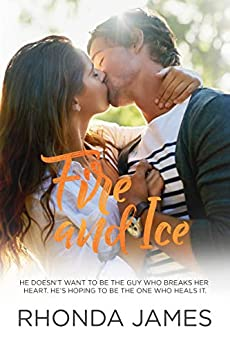 Fire and Ice (Sticks & Hearts Book 2) by [Rhonda James]