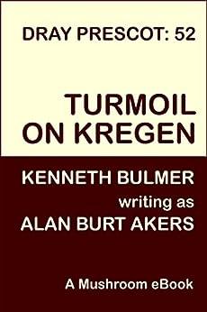 Turmoil on Kregen (Dray Prescot Book 52) by [Alan Burt Akers]