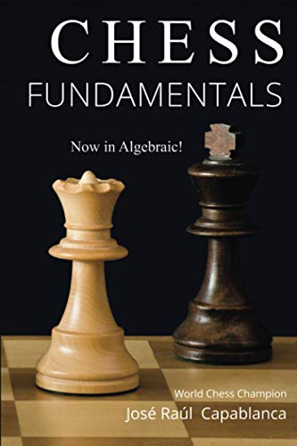 Compare Textbook Prices for Chess Fundamentals Annotated Edition ISBN 9780999319451 by Capablanca, Jose