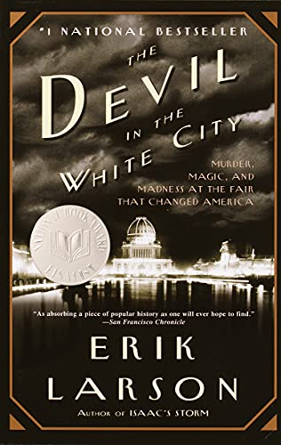 The Devil in the White City: A Saga of Magic and Murder at the Fair that Changed America (English Edition)