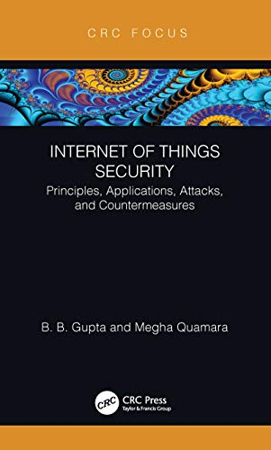 Internet of Things Security: Principles, Applications, Attacks, and Countermeasures (English Edition)
