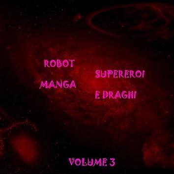 Robot supereroi manga & draghi, Vol. 3