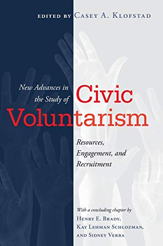 New Advances in the Study of Civic Voluntarism: Resources, Engagement, and Recruitment (Social Logic of Politics)