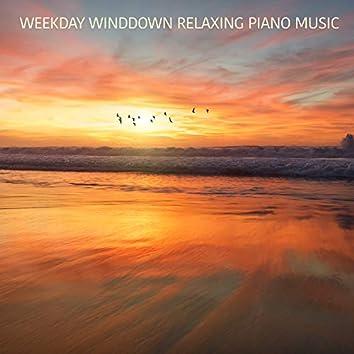 Weekday Winddown Relaxing Piano Music