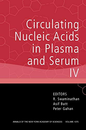 Circulating Nucleic Acids in Plasma and Serum IV (Annals of the New York Academy of Sciences, Band 1075)