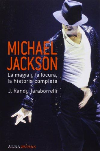 Michael Jackson: La magia y la locura, la historia completa (Minus)