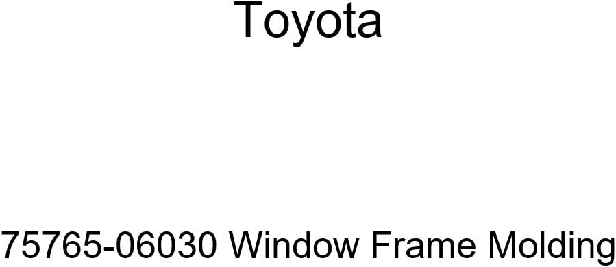 Max 43% OFF TOYOTA Max 41% OFF Genuine 75765-06030 Frame Window Molding