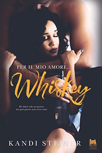 Per il mio amore, Whiskey (Always Romance)