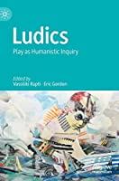 Ludics: Play as Humanistic Inquiry