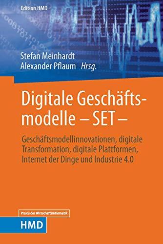 Digitale Geschäftsmodelle – SET -: Geschäftsmodellinnovationen, digitale Transformation, digitale Plattformen, Internet der Dinge und Industrie 4.0 (Edition HMD) (German Edition)